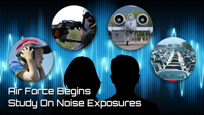 Air Force Begins Study on Noise Exposures